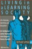 Living in a Learning Society : Life-Histories, Identities and Education, Antikainen, Ari and Houtsonen, Jarmo, 0750704977