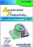 Accelerated Productivity R8 : Autodesk Inventor Release 8 Interactive Tutorial by TEDCF, Melvin, David, 0972254978