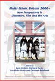 Multi-Ethnic Britain 2000+. : New Perspectives in Literature, Film and the Arts, , 9042024976