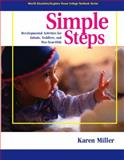 Simple Steps : Developmental Activities for Infants, Toddlers and Two-Year-Olds, Miller, Karen, 0131704974