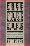 Free Soil, Free Labor, Free Men, Eric Foner, 0195094972
