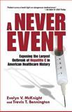 A Never Event, Evelyn V. McKnight and Travis T. Bennington, 0615394973