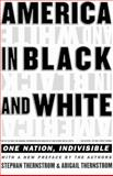 America in Black and White, Stephan A. Thernstrom and Abigail Thernstrom, 0684844974