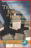 Teachers Engaged in Research : Inquiry into Mathematics Classrooms, Grades 3-5, Langral, Cynthia W., 1593114974