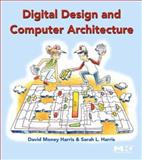 Digital Design and Computer Architecture, Harris, David Money and Harris, Sarah L., 0123704979
