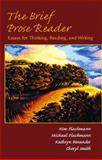 The Brief Prose Reader : Essays for Thinking, Reading, and Writing, Flachmann, Kim and Benander, Kathryn, 0130494976