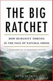 The Big Ratchet, Ruth DeFries, 0465044972