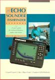 Echo Sounder Fishfinder : A User's Guide for Inshore Fishermen, Anglers and Divers, Redhouse, David, 0906754976