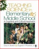 Teaching Science in Elementary and Middle School : A Cognitive and Cultural Approach, Provenzo, Eugene F., Jr. and Buxton, Cory A., 1412924979