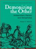 Demonizing the Other : Antisemitism, Racism and Xenophobia, Robert S. Wistrich, 9057024977