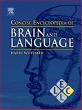 Concise Encyclopedia of Brain and Language, , 0080964982