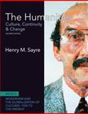 The Humanities : Culture, Continuity and Change, Book 6: 1900 to the Present Plus NEW MyArtsLab with Pearson EText, Sayre, Henry M., 020524498X