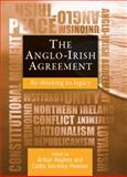 The Anglo-Irish Agreement : Re-Thinking Its Legacy, Gormley-Heenan, Cathy, 0719084989