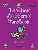 Teaching Assistant's Handbook, Kay, Janet, 0826454984