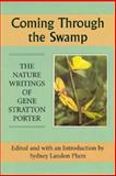 Coming Through the Swamp : The Nature Writings of Gene Stratton Porter, Gene Stratton-Porter, Sydney Landon Plum, 0874804981