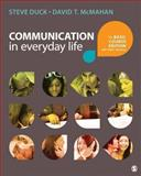 Communication in Everyday Life, Duck, Steve W. and McMahan, David T., 1483344983