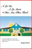 À la Vie À la Mort + Dix Ans Plus Tard, Jacques Prince, 1490724982