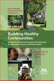 Building Healthy Communities, Susan R. Jones and Roger A. Clay Jr., 1604424982