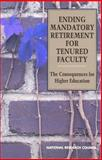 Ending Mandatory Retirement for Tenured Faculty : The Consequences for Higher Education, Division of Behavioral and Social Sciences and Education Staff, 0309044987