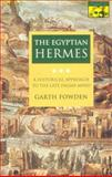 The Egyptian Hermes : A Historical Approach to the Late Pagan Mind, Fowden, Garth, 0691024987