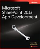Microsoft® SharePoint® 2013 App Development, Hillier, Scot and Pattison, Ted, 0735674981