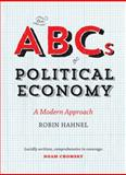 ABCs of Political Economy : A Modern Approach, Hahnel, Robin, 0745334989