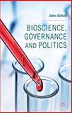 Bioscience, Governance and Politics, Gillott, John, 1137374985