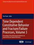Time Dependent Constitutive Behavior and Fracture/Failure Processes : Proceedings of the 2010 Annual Conference on Experimental and Applied Mechanics, , 144199498X