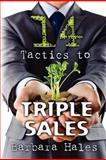 14 Tactics to Triple Sales, Barbara Hales, 1467974986