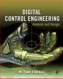 Digital Control Engineering : Analysis and Design, Fadali, M. Sami and Visioli, Antonio, 0123744989