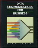 Data Communications for Business, Schatt, Stanley, 0132034980