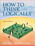 How to Think Logically, Seay, Gary and Nuccetelli, Susana, 0205154980