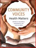 Community Voices : Health Matters, Treadwell, Henrie M. and Ro, Marguerite J., 0470934980