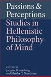 Passions and Perceptions : Studies in Hellenistic Philosophy of Mind, , 0521034981