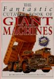 Fantastic Cutaway Book of Giant Machines, Jon Kirkwood, 0761304983