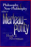 Philosophy and Non-Philosophy since Merleau-Ponty, , 0810114984
