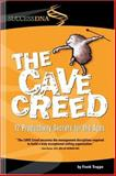 The Cave Creed : 12 Productivity Secrets for the Ages, Troppe, Frank, 0971354987