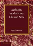 Authority in Medicine: Old and New : The Linacre Lecture 1943, Greenwood, 1107664985