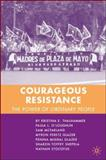 Courageous Resistance : The Power of Ordinary People, Thalhammer, Kristina E. and Stoltzfus, Nathan, 1403984980