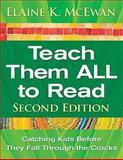 Teach Them ALL to Read : Catching Kids Before They Fall Through the Cracks, , 1412964989