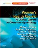 Women's Health Review : A Clinical Update in Obstetrics - Gynecology (Expert Consult - Online and Print), DiSaia, Philip J. and Chaudhuri, Gautam, 1437714986
