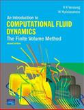 An Introduction to Computational Fluid Dynamics : The Finite Volume Method, Malalasekera, W. and Versteeg, H., 0131274988