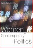 Women in Contemporary Politics, Stokes, Wendy, 0745624987