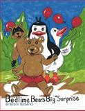 Bedtime Bear's Big Surprise, Robin Roberts, 1463444982