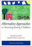 Alternative Approaches to Assessing Young Children, Losardo, Angela and Notari-Syverson, Angela, 1557664986