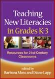 Teaching New Literacies in Grades K-3 : Resources for 21st-Century Classrooms, , 1606234986