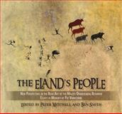The Eland's People : New Perspectives in the Rock Art of the Maloti-Drakensberg Bushmen, , 1868144984