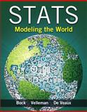 Stats : Modeling the World Plus NEW MyStatLab with Pearson EText -- Access Card Package, David E. Bock, Paul Velleman, Richard D. De Veaux, 0133864987