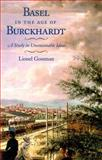 Basel in the Age of Burckhardt 9780226304984