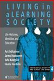 Living in a Learning Society : Life-Histories, Identities and Education, Antikainen, Ari and Houtsonen, Jarmo, 0750704985